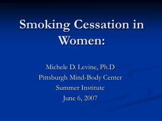 Smoking Cessation in Women: