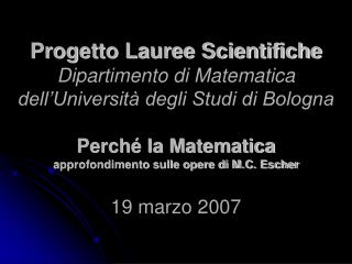 Progetto Lauree Scientifiche Dipartimento di Matematica  dell Universit  degli Studi di Bologna  Perch  la Matematica ap
