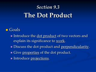 Section 9.3 The Dot Product
