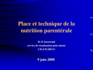 Place et technique de la nutrition parent rale