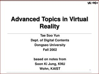Tae Soo Yun Dept. of Digital Contents Dongseo University Fall 2002 based on notes from Soon Ki Jung, KNU Wohn, KAIST …