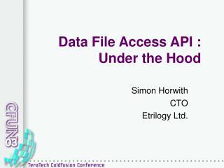 Data File Access API : Under the Hood