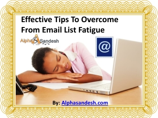 Effective Tips To Overcome From Email List Fatigue