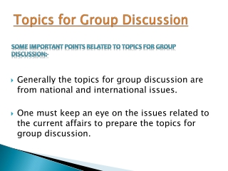 Information about Topics for Group Discussion