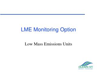 LME Monitoring Option