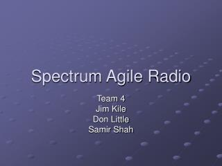 Spectrum Agile Radio