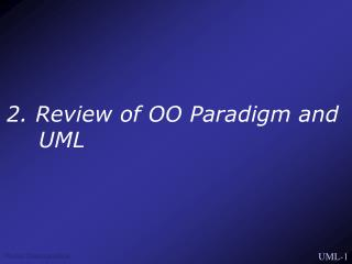 2. Review of OO Paradigm and UML
