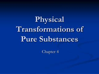 Physical Transformations of Pure Substances