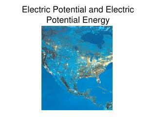 Electric Potential and Electric Potential Energy