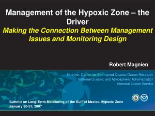 Management of the Hypoxic Zone – the Driver Making the Connection Between Management Issues and Monitoring Design