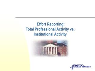 Effort Reporting: Total Professional Activity vs. Institutional Activity