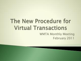 The New Procedure for Virtual Transactions