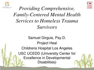 Providing Comprehensive,  Family-Centered Mental Health Services to Homeless Trauma Survivors