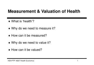 Measurement  Valuation of Health