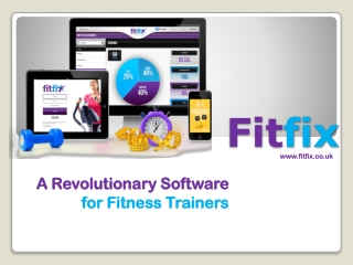 Fitfix-A Revolutionary Software for Fitness Trainers