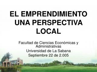 EL EMPRENDIMIENTO UNA PERSPECTIVA LOCAL
