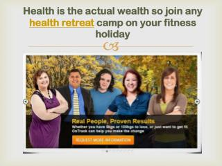 health is the actual wealth so join any health retreat camp-