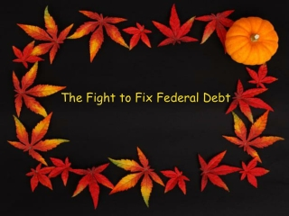 The Fight to Fix Federal Debt