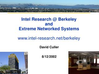 Intel Research  Berkeley and  Extreme Networked Systems  intel-research