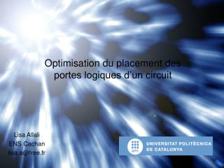 Optimisation du placement des portes logiques d'un circuit