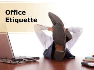 office etiquette (modern) powerpoint presentation content: 2