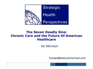 The Seven Deadly Sins: Chronic Care and the Future Of American Healthcare