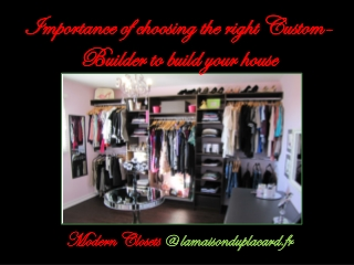 Importance of choosing the right Custom-Builder