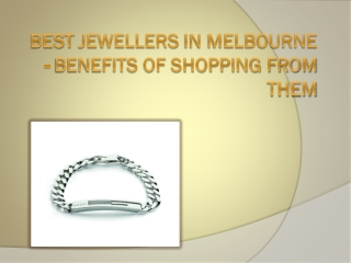 Best Jewellers in Melbourne - Benefits of Shopping from Them