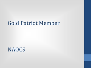 The benefits of NAOCS Gold Patriot Membership