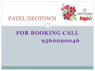 Patel Neotown With Attractive Facilities 9560090046