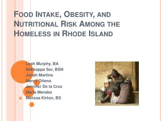 Food  Intake, Obesity, and Nutritional Risk Among the Homeless in Rhode Island