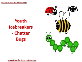 Youth Icebreakers - Chatter Bugs