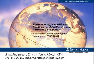 Linda Andersson, Ernst & Young AB och KTH  070-318 93 20, linda.m.andersson@se.ey.com