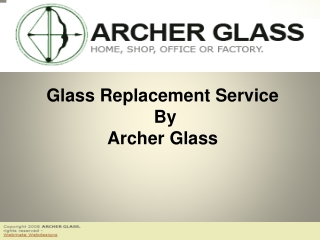 Glass Replacement Service by Archer Glass