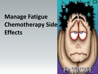 Manage Fatigue Chemotherapy Side Effect