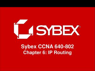 Sybex CCNA 640-802 Chapter 6: IP Routing