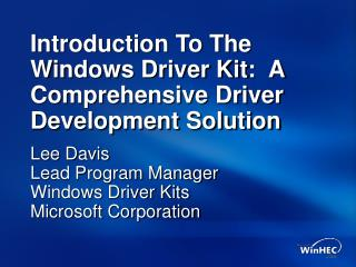 Introduction To The Windows Driver Kit:  A Comprehensive Driver Development Solution