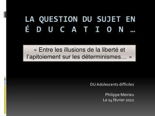 La Question du sujet en éducation…