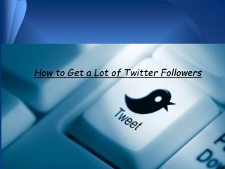 How to Get a Lot of Twitter Followers
