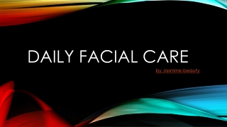 Daily facial care