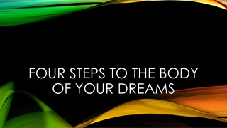 4 steps to the body of your dreams