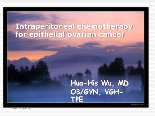 Intraperitoneal chemotherapy for epithelial ovarian cancer