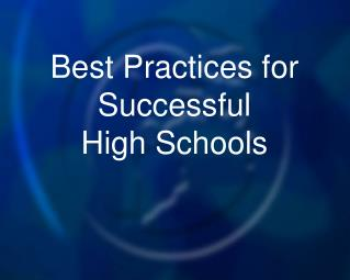 Best Practices for Successful  High Schools