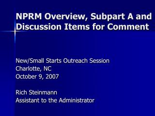 NPRM Overview, Subpart A and Discussion Items for Comment