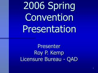 2006 Spring Convention Presentation