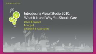 Introducing Visual Studio 2010:  What It Is and Why You Should Care