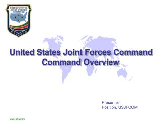 United States Joint Forces Command Command Overview