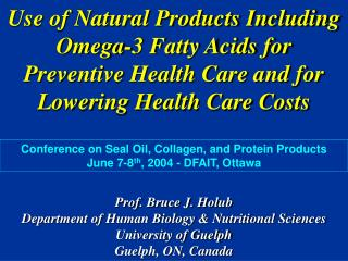 Use of Natural Products Including Omega-3 Fatty Acids for Preventive Health Care and for Lowering Health Care Costs Prof
