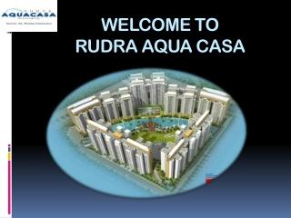 Rudra Aqua Casa New Project