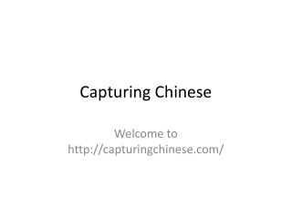 Capturing Chinese